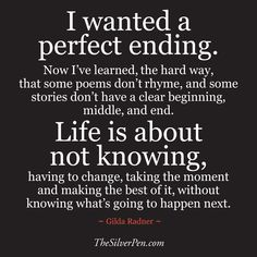 I Wanted a Perfect Ending Quote - Inspirational Images & Motivational Photos | The Silver Pen