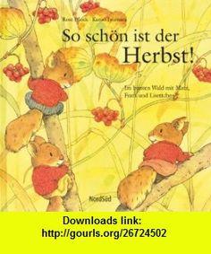 So sch�n ist der Herbst! (9783314017025) Rose Pflock, Kazuo Iwamura , ISBN-10: 3314017022  , ISBN-13: 978-3314017025 ,  , tutorials , pdf , ebook , torrent , downloads , rapidshare , filesonic , hotfile , megaupload , fileserve