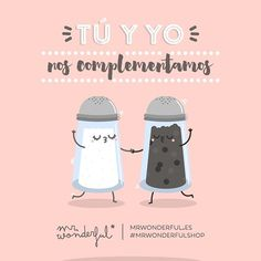 ¡Tú, picarón! Menudo salero tenemos juntos :) You and me are the perfect fit for one another. That's right, you naughty rascal! We have such an amazing thing between us. #mrwonderfulshop #quotes #together