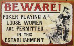Beware! Poker Playing and Loose women