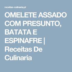 OMELETE ASSADO COM PRESUNTO, BATATA E ESPINAFRE |  Receitas De Culinaria