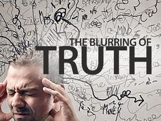 The blurring of truth