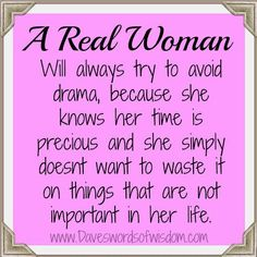 A Real Woman...will always try to avoid drama,