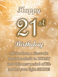 Send Free Advice From a Firework - Happy Birthday Card to Loved Ones on Birthday & Greeting Cards by Davia. Funny 21st Birthday Wishes, Happy 21st Birthday Images, 21st Birthday Cards, Birthday Wishes Messages, Happy Birthday Quotes, Birthday Greeting Cards, Birthday Greetings, Birthday Msgs, 21 Birthday