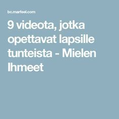 9 videota, jotka opettavat lapsille tunteista - Mielen Ihmeet Social Skills For Kids, Social Work, Nonviolent Communication, Future Jobs, Les Sentiments, Happy People, School Classroom, Occupational Therapy, Life Skills