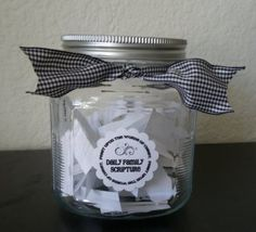 Daily Scripture Jar-Draw one out each day to meditate upon.  Great idea for families to do together also!