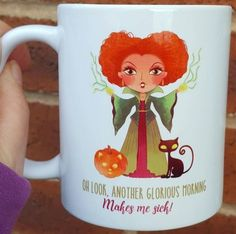Oh look, another glorious morning. Makes me sick! Hocus Pocus coffee mug from Etsy.