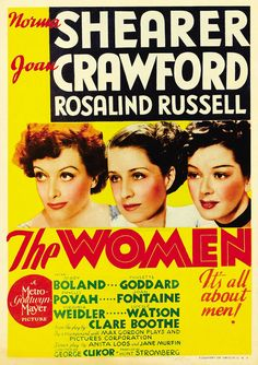 CAST: Norma Shearer, Joan Crawford, Rosalind Russell, Joan Fontaine, Mary Boland, Lucile Watson, Margaret Dumont, Paulette Goddard, Ruth Hussey, Marjorie Main; DIRECTED BY: George Cukor; PRODUCER: Hun