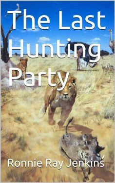The Last Hunting Party by Ronnie Ray Jenkins, http://www.amazon.com/dp/B00H2ZRE1O/ref=cm_sw_r_pi_dp_euQNsb197EBEH