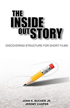 The Inside Out Story by John Bucher