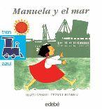 """Manuela y el mar.  Marta Osorio. Violeta Monreal (il.)  Edebe  """"Mira qué grande es la mar,   mira qué azul es su agua,  mira qué blanca es la espuma  cuando las olas se alzan"""""""
