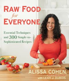 Wish List: Raw Food for Everyone by Alissa Cohen former owner of Grezzo Boston, MA