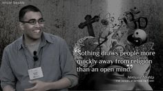 """""""Nothing draws people more quickly away from religion than an open mind."""" - Hemant Mehta"""