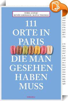 111 Orte in Paris, die man gesehen haben muss    ::  Sie denken, Sie kennen Paris in- und auswendig? Dann lassen Sie sich von diesem Buch überraschen! Geschrieben von drei wahren Kennern verrät es Ihnen die Geheimnisse der Stadt. Kuriositäten, geheime Gärten, unbekannte Museen, Künstlerhäuser oder ganz spezielle Hotels – mit diesem Buch entdecken Sie Paris abseits der Touristenpfade, seine versteckten Schätze, seine Legenden, seine Geschichten.
