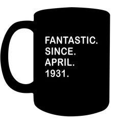 Fantastic Since April 1934 Years Old Birthday Shirt Coffee Cups Mugs Birthday Coffee, Birthday Cup, 65 Years Old, 24 Years, Funny Gifts For Men, Coffee Gifts, 7 Year Olds, Coffee Humor, Birthday Shirts