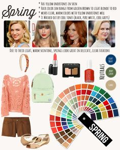If you are a spring, chances are your complexion is most likely fair. Don't wash yourself out with black, cool greys or stark white. Cream is a good alternative to white. Make sure to also pay attention to the shade of reds out there, choosing orange red over blue red. If you must wear darker colors, borrow colors from the autumn palette.