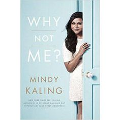 PRIZE: 'Why Not Me?' by Mindy Kaling