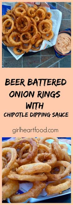 These Beer Battered Onion Rings with Chipotle Dipping Sauce are easy to prepare and are super crispy! They make for the perfect appetizer or snack!