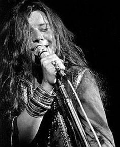 Janis Joplin. loved her music. such a waste that she died so young.