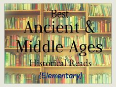 'Ancient and Middle Ages' Historical Reads (Elementary) - for CM/Classical families. Middle Ages History, History For Kids, Study History, Mystery Of History, History Books, History Activities, Teaching History, History Classroom, My Father's World