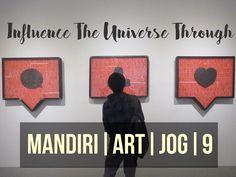 Influence The Universe Through Mandiri ART|JOG|9 #ArtJog #ArtJog9 #MandiriArtJog9