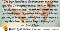 Quotes About Relationships - Lisa Kleypas Believe Quotes, Believe In You, Relationship Quotes, Relationships, Perfection Quotes, Meeting Someone, Cute Love Quotes, First Page, Love At First Sight