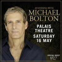 AN EVENING WITH MICHAEL BOLTON - Saturday 16 May, 2015
