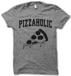 Are you a pizzaholic? Do you eat pizza every day? Can you imagine your life without pizza? Digitally printed on an athletic tri-blend t-shirt. You'll love it's classic fit and ultra-soft feel. 50% Pol