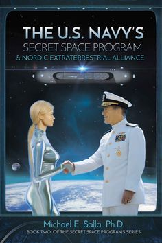 Navy's Secret Space Program and Nordic Extraterrestrial Alliance (Secret Space Programs Book by [Salla, Michael] Aliens And Ufos, Ancient Aliens, Atlantis, Nordic Aliens, Secret Space Program, Karma, Star Family, Templer, Alien Races