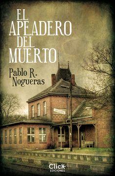 El apeadero del muerto - http://bajarlibros.net/book/el-apeadero-del-muerto/