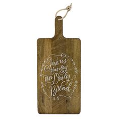 Give Us This Day Bread Board | $52 | Message: Give us this day our Daily Bread.