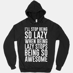 Stop Being So Lazy #funny #lazy #awesome #sweatshirt #cozy #sleep #nap #tired