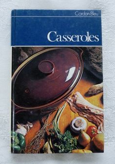 "Rosemary Hume and Muriel Downes, ""Cordon Bleu Casseroles"" (1972) - vintage cookery / recipe book - www.vanishederas.com"