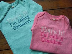 "Baby Girl's Long Sleeve Embroidered Bodysuit.  ""That's It!  I'm calling Grandma."" by SewFlurry on Etsy"