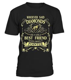 """# I love my Pointer than diamond Cute Gift Shirt .  Special Offer, not available in shops      Comes in a variety of styles and colours      Buy yours now before it is too late!      Secured payment via Visa / Mastercard / Amex / PayPal      How to place an order            Choose the model from the drop-down menu      Click on """"Buy it now""""      Choose the size and the quantity      Add your delivery address and bank details      And that's it!      Tags: Shirts says: Whoever Said Diamonds…"""