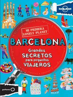Barcelona : Grandes secretos para pequeños viajeros. J 91 BUT Lonely Planet, Planet For Kids, Parents, Spanish, Books, Amazon, Nature, Diy, Travel