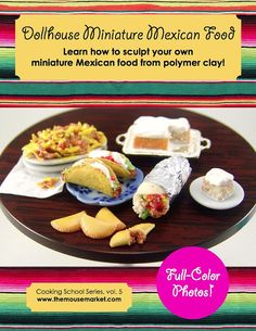 Learn how to make your own dollhouse miniature Mexican food with this full-color, 39-page tutorial eBook (this is a digital book in PDF format) with plenty of photos and easy-to-follow instructions. Included are instructions for making the following polymer clay foods:  - hard-shell tacos with ground beef and other tasty fillings - chicken burritos with realistic rice, roasted pepper strips and more - loaded nachos with plenty of beef, cheese, and tomato chunks--you can use the chips in all…