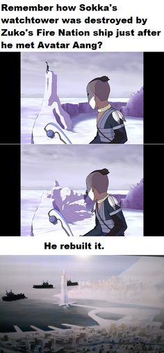 Of course Sokka rebuilt his watchtower! How could we forget about it? It was from the very beginning!