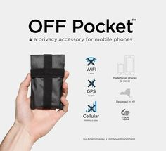 OFF Pocket is an untrackable, unhackable sleeve for your phone that can take you off the grid without turning your phone off. #Privacy