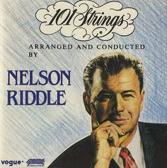 nelson riddle & 101 strings of Dad's favourites) Nelson Riddle, Elevator Music, Music Icon, Lps, My Children, Growing Up, Jazz, Musicals, Dancer