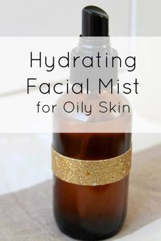 Hydrating Facial Mist for Oily Skin: 4 parts Coconut Water (fresh, no additives! recommend Harmless Harvest), 1 part Witch Hazel, 1 part Rosewater. Place in glass spray mist bottle. Can use after moisturizer and after make-up. Store in refrigerator will last up to 2 months.