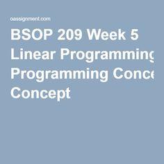 BSOP 209 Week 5 Linear Programming Concept