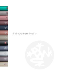 Let us help you find your soul mat. One for every yoga practice.