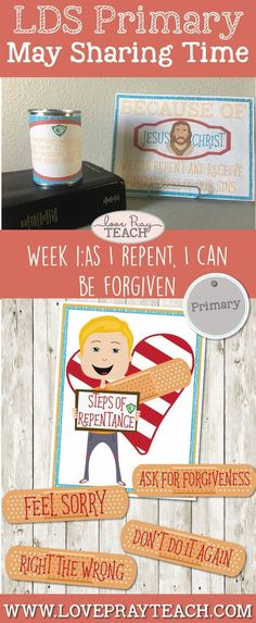 LDS PRIMARY PRESIDENCY! May 2017 Sharing time Week 1: As I repent, I can be forgiven - www.loveprayteach.com