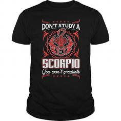 This funny birthday Zodiac gift is a great for you and someone who born in Scorpio Dont study a Scorpio born in Scorpio Tee Shirts T-Shirts Legging Mug Hat Zodiac birth gift
