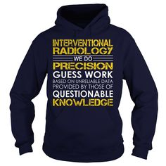 Interventional Radiology We Do Precision Guess Work Knowledge T-Shirts, Hoodies. BUY IT NOW ==►…