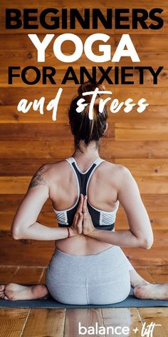Reduce your anxiety levels with this beginners yoga for anxiety sequence that will reduce stress and anxiety in your life. yoga poses for beginners YOGA POSES FOR BEGINNERS : PHOTO / CONTENTS  FROM  IN.PINTEREST.COM #HEALTH #EDUCRATSWEB