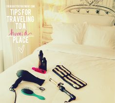 Tips for Traveling to a Humid Place. Definitely need this!