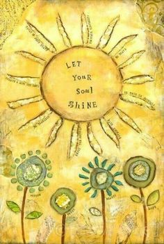 Good Night Quotes : Let Your Soul Shine - Quotes Sayings Soul Shine, Mellow Yellow, Colour Yellow, Yellow Flowers, Good Morning Quotes, Goog Morning, Sunday Quotes, Happy Thoughts, Uplifting Thoughts