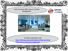 Fully furnished office space for rent in noida 9910006454